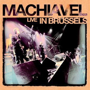 Machiavel Live in Brussels