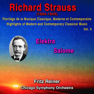 Richard Strauss - Florilège de la Musique Classique Moderne et Contemporaine - Highlights of Modern and Contemporary Classical Music - Vol. 4