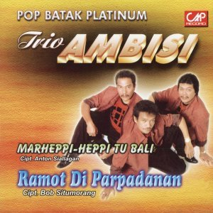 Trio Ambisi, Vol. 1 - Pop Batak Platinum