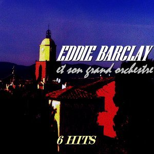 Eddie Barclay et son grand orchestre - 6 Hits
