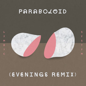 Paraboloid - Evenings Remix