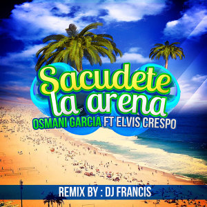 Sacudete la Arena - DJ Francis Remix