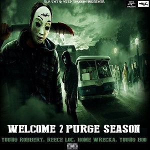 Welcome 2 Purge Season (feat. Reece Loc, Home Wrecka & Young Boo)
