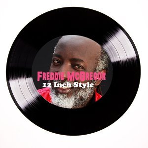 Freddie McGregor 12 Inch Style