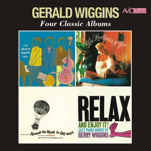 Four Classic Albums (The Gerald Wiggins Trio / The Loveliness of You / Music from Around the World in Eighty Days / Relax and Enjoy It) [Remastered]