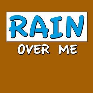 Rain Over Me - Let It Rain Over Me