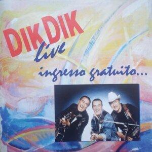 Dik dik - Live ingresso gratuito...