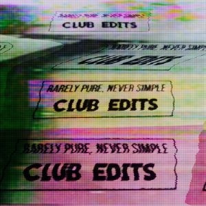 Rarely Pure Never Simple - Club Edits