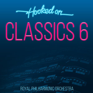 Hooked On Classics 6
