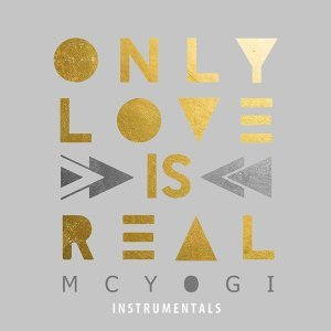 Only Love Is Real (The Instrumentals)