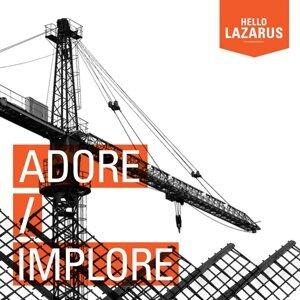 Adore/Implore