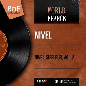 Nivel, siffleur, vol. 2 - Mono Version