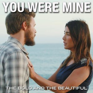 """You Were Mine (From """"The Bold and the Beautiful"""")"""