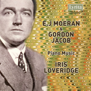 Moeran & Jacob: Piano Music
