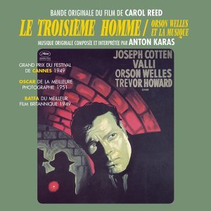 Le troisième homme / The Third Man (Orson Welles et la Musique) - Carol Reed's Original Motion Picture Soundtrack