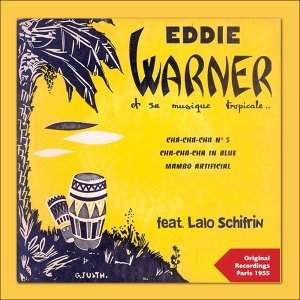 Eddie Warner et sa musique tropicale - Original Recordings Paris 1955
