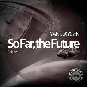 So Far, the Future