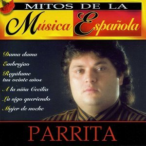 Mitos de la Música Española : Parrita