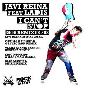 I Can't Stop, Vol. 2 - Javi Reina, Carlos Gallard, Vlada Asanin, Eric Roman, Dani Masi, Blas Marin, Mijail Remixes 2010