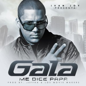 Me Dice Papa - Ivan Joy Presenta Gala