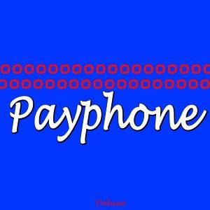 Payphone (I'm At a Payphone)