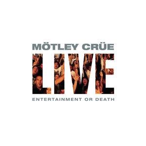 Live: Entertainment or Death