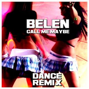 Call Me Maybe - Dance Remix