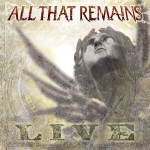 All That Remains: Live