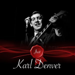 Just - Karl Denver