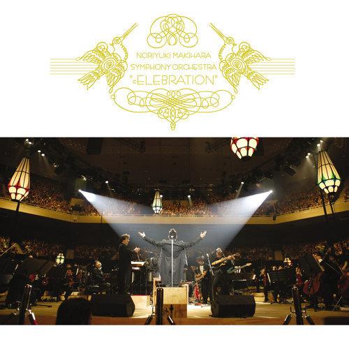 "NORIYUKI MAKIHARA SYMPHONY ORCHESTRA ""cELEBRATION"" - Live"