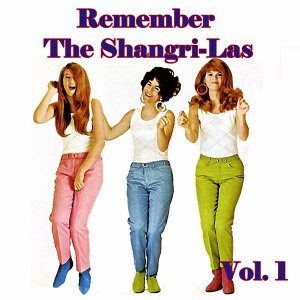 Remember the Shangri-Las, Vol. 1