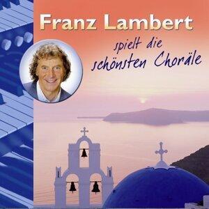 Franz Lambert spielt die schönsten Choräle