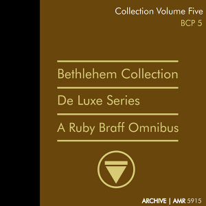 Deluxe Series Volume 5 (Bethlehem Collection): A Ruby Braff Omnibus
