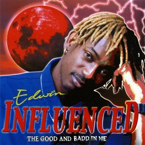 Influenced - The Good And Badd In Me