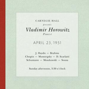 Vladimir Horowitz live at Carnegie Hall - Recital April 23, 1951: Haydn, Brahms, Chopin, Mussorgsky, Scarlatti, Schumann, Moszkowski & Sousa