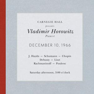 Vladimir Horowitz live at Carnegie Hall - Recital December 10, 1966: Haydn, Schumann, Chopin, Debussy, Liszt, Rachmaninoff & Poulenc