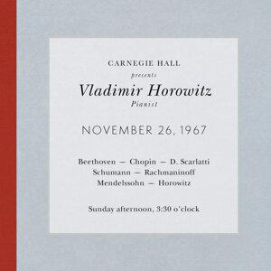 Vladimir Horowitz live at Carnegie Hall - Recital November 26, 1967: Beethoven, Chopin, Scarlatti, Schumann,  Rachmaninoff, Mendelssohn & Horowitz