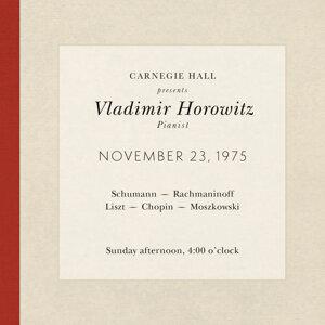 Vladimir Horowitz live at Carnegie Hall - Recital November 23, 1975: Schumann, Rachmaninoff, Liszt, Chopin & Moszkowski