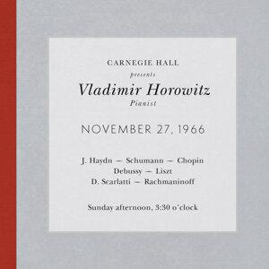 Vladimir Horowitz live at Carnegie Hall - Recital November 27, 1966: Haydn, Schumann, Chopin, Debussy, Liszt, Scarlatti & Rachmaninoff