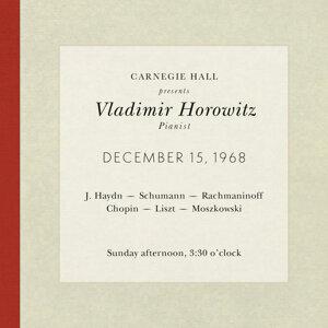 Vladimir Horowitz live at Carnegie Hall - Recital December 15, 1968: Haydn, Schumann, Rachmaninoff, Chopin, Liszt & Moszkowski