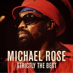 Michael Rose: Strictly the Best