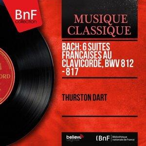 Bach: 6 Suites françaises au clavicorde, BWV 812 - 817 - Mono Version