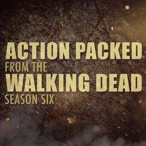 "Action Packed (From ""The Walking Dead"" Season 6)"