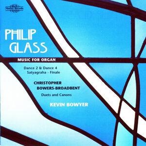 Glass & Bowers-Broadbent: Music for Organ