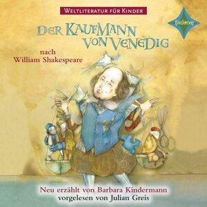 Weltliteratur für Kinder - Der Kaufmann von Venedig von William Shakespeare [Neu erzählt von Barbara Kindermann]