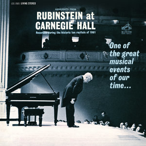 """Highlights from """"Rubinstein at Carnegie Hall"""" - Recorded During the Historic 10 Recitals of 1961"""