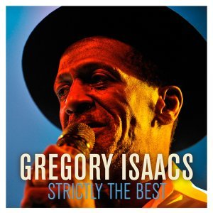 Gregory Isaacs: Strictly the Best