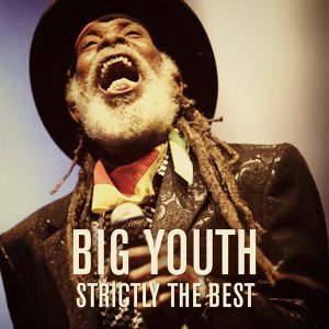 Big Youth: Strictly the Best