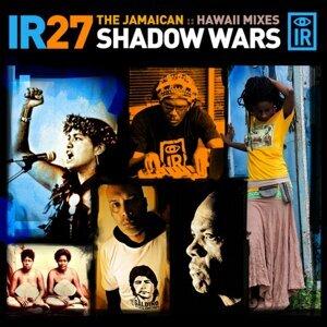 IR 27 Shadow Wars: The Jamaican / Hawaii Mixes