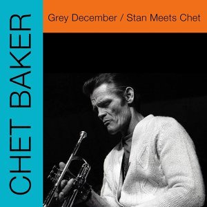Grey December / Stan Meets Chet